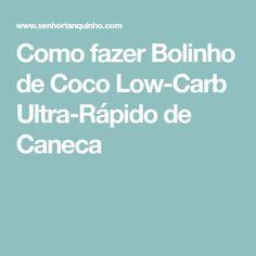 Como fazer Bolinho de Coco Low-Carb Ultra-Rápido de Caneca