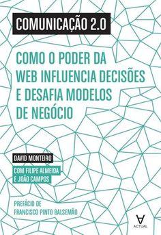 COMUNICAÇAO 2.0 - COMO O PODER DA WEB INFLUENCIA