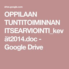 OPPILAAN TUNTITOIMINNAN ITSEARVIOINTI_kevät2014.doc - Google Drive Google Drive