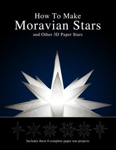 How to Make Paper Moravian Stars - Instructions and Patterns