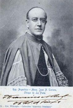 MONSEÑOR JUAN NEPOMUCENO DE TERRERO Y ESCALADA, II Obispo de La Plata (1901-1921), sobrino nieto del Primer Arzobispo de Buenos Aires  y pariente político del Gral. José de San Martín.  Al pie, firma de su virtuoso sucesor Monseñor  FRANCISCO ALBERTI, (1921-1934),