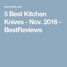 5 Best Kitchen Knives - Nov. 2016 - BestReviews