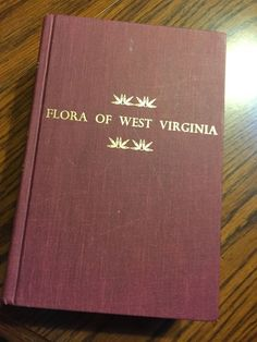 Flora of West Virginia Hard Bound Book. 2nd edit.  Seneca Books.