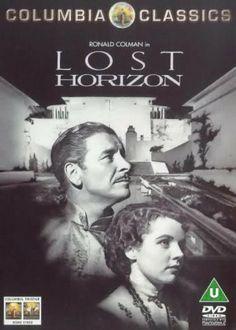 Lost Horizon (1937) - Entertaining but wildly unrealistic fantasy about a hidden utopia.