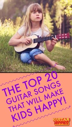 Top 20 – The Best Songs For Kids That You Can Play On The Guitar