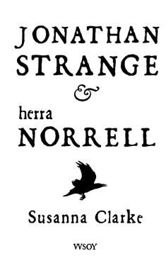 Jonathan Strange and Mr Norrell by Susanna Clarke and Simon Prebble (CD-Audio) Used Books, Books To Read, My Books, Love Book, This Book, Roman, Greatest Mysteries, Practical Magic, Fantasy Books