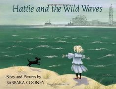Hattie and the Wild Waves by Barbara Cooney http://www.amazon.com/dp/0670830569/ref=cm_sw_r_pi_dp_hUl6ub0N8VWKX