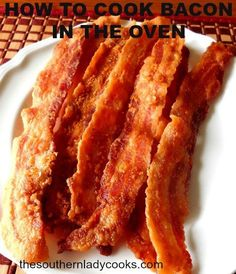 HOW TO COOK BACON IN THE OVEN - The Southern Lady Cooks