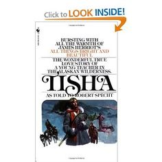 Tisha: The story of a young teacher in the Alaska Wilderness.