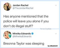 Has anyone mentioned that the police will leave you alone if you don't do illegal stuff? ~ @TheJordanRachel Breonna Taylor was sleeping ~ @MireikaEdwards Change The World, In This World, Racial Equality, Power To The People, Anti Racism, Equal Rights, Social Issues, Social Work, Faith In Humanity