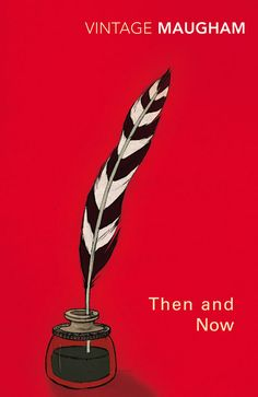 Then and Now by W. Somerset Maugham
