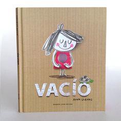 VACÍO. Anna Llenas © Barbara Fiore Editora. All rights reserved. http://www.annallenas.com/ilustracion-editorial/vacio.html#.VnOvt7TxBu0
