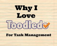 Why I Love Toodledo for Task Management