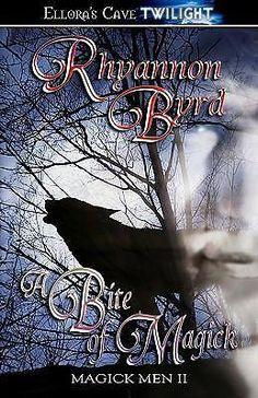 A Bite of Magick - Magick Men II by Rhyannon Byrd, 9781419952111.