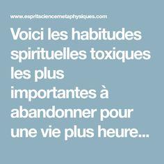Voici les habitudes spirituelles toxiques les plus importantes à abandonner pour une vie plus heureuse