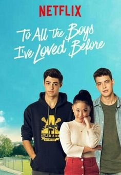To all the boys I've loved before Netflix original movie Netflix Original Movies, Netflix Movies To Watch, Movie To Watch List, Movie List, Netflix Romantic Movies, Movies For Boys, Teen Movies, Family Movies, Good Movies