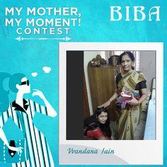 Vvandana Jain #MyMotherMyMoment #Contest