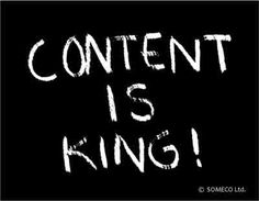 Content is King! (C) Someco Ltd.