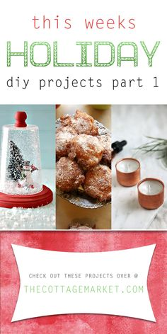 This Weeks Holiday DIY Projects Part 1 - The Cottage Market #HolidayDIYProjects, #HolidayProjects, #ChristmasDIYProjects