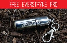 I just won the Survival Life Everstryke Pro lighter for free and after winning this amazing product, i can't wait to share every benefits of this product.   1. Will start a fire in the rain sleet OR snow.  2. Waterproof. 3. Flames burns at over 600 degree Fahrenheit.  4. Capable enough to strike 30,000 times.  5. Built in O-Rings keeps fuel from evaporating indefinitely. 6. Refillable.  7. Easily fit as a Key ring.