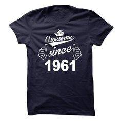 Awesome since 1961 - T Shirt, Hoodie, Hoodies, Year, Birthday