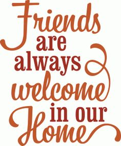 Silhouette Design Store - View Design #48548: 'friends are always welcome in our home' vinyl phrase