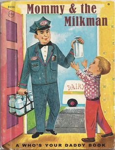 Mommy started getting extra milk, eggs, cream and cottage cheese from the milkman. And Mr. Bill started bringing little Timmy gifts as well. What was going on...