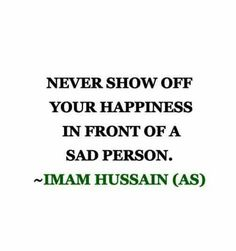 Never Show Off - Tap to see more inspirational quotes from & on Imam Hussain! Hazrat Ali Sayings, Imam Ali Quotes, Quran Quotes, Wisdom Quotes, True Quotes, Words Quotes, Islamic Love Quotes, Islamic Inspirational Quotes, Muslim Quotes