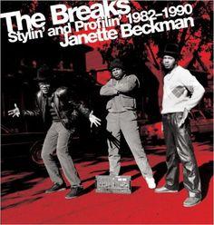 The Breaks: Stylin' and Profilin' 1982-1990: Bill Adler, Tom Terrell, Janette Beckman: 9781576873977: Amazon.com: Books