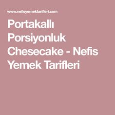 Portakallı Porsiyonluk Chesecake - Nefis Yemek Tarifleri