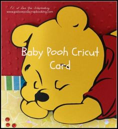 Baby Pooh Cricut Card Using the Pooh and Friends Font Cricut Cartridge