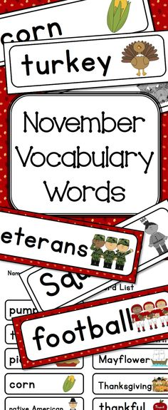 This is a pack of 16 seasonal vocabulary words suitable for display on a word wall or writing center, with an individual student wordlist for journals and writing folders. The vocabulary words are: pumpkin, turkey, pie corn, Squanto, football, Thanksgiving, Mayflower, pilgrim, native American, feast, games, thankful, veterans, America, family.