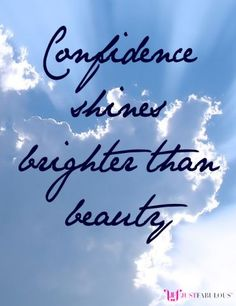 Confidence shines brighter than beauty! # Pin++ for Pinterest #
