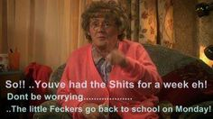 Mrs Browns Boys... funniest thing ever!