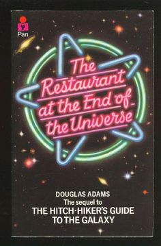 The Restaurant at the End of the Universe [Hitchhiker's Guide to the Galaxy by Douglas Adams [favorite quote: My Universe is my eyes and my ears. Anything else is hearsay. I Love Books, Great Books, Books To Read, My Books, The Hitchhiker, Hitchhikers Guide, Galaxy Book, Galaxy 2, Guide To The Galaxy