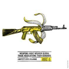 Via Amnesty International: Weapons have weaker trade regulations than bananas