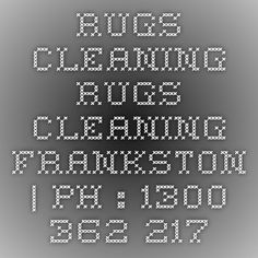 Rugs Cleaning Rugs Cleaning Frankston | Ph : 1300 362 217