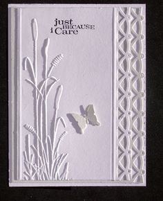 This is a clever card. 1. Extra deep embossing of Darice nature border, cattails, them the double layer of narrow border edge repeated to make it look deep, also love the White on white.