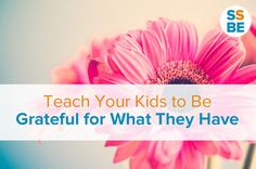 How do you instill the spirit of gratitude? Click Here to Teach Your Kids to Be Grateful for What They Have: http://sleepingshouldbeeasy.com/2014/11/26/grateful #gratitude #kids Best Parenting Tips
