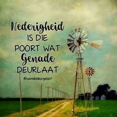 Nederigheid is die poort wat genade deurlaat Witty Quotes Humor, True Quotes, Bible Quotes, Words Quotes, Sayings, Kingdom Woman, Gods Princess, Afrikaanse Quotes, Prayer Book