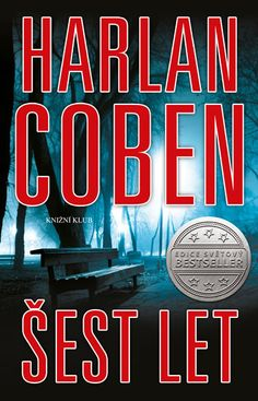 Šest let Harlan Coben, Keep Calm, Neon Signs, Let It Be, Author, Stay Calm, Relax
