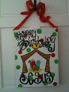 Happy Birthday Jesus - want to make this for next year