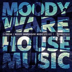 DJ Sneak 'Moody Warehouse Music Vol. 1'