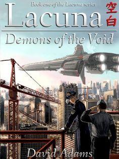 Lacuna: Demons of the Void by David Adams, http://www.amazon.com/gp/product/B006RZNR3Y/ref=cm_sw_r_pi_alp_VJYwqb0H8QCGT