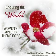 Enduring the Winter Womens Ministry Theme: Creative Ladies Ministry. #winter #ladiesministry