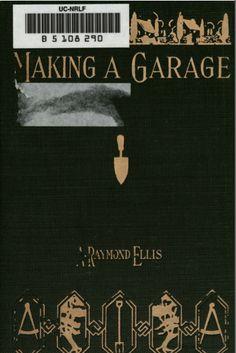Making a Garage by A. Raymond Ellis (1913).