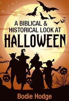 A Biblical and Historical Look at Halloween.  Answers in Genesis.  Ken Ham.