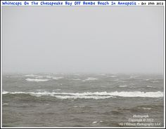 Picture of Whitecaps seen breaking out on the Chesapeake Bay off of Bembe Beach in Annapolis Maryland during Hurricane Sandy early Monday morning. Photograph taken on October 29th 2012. To see a full size version of this photograph, as well as the accompanying Annapolis Experience Blog article, please click through on the Pinterest images for it. Picture Copyright © 2012 G J Gibson Photography LLC and article Copyright © 2012 Annapolis Experience