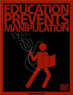 """convertedinvader:  That really depends. """"Education"""" is all too often just indoctrination in disguise, which actually facilitates manipulation instead of preventing it.  Academic Bill of Rights by Students for Academic Freedom 2003"""