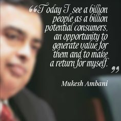 Today I see a billion people as a billion potential consumers, an opportunity to generate value for them and to make a return for myself. Self Improvement Quotes, Business Leaders, Morals, Billionaire, Opportunity, Motivational Quotes, Bath, People, Bathing